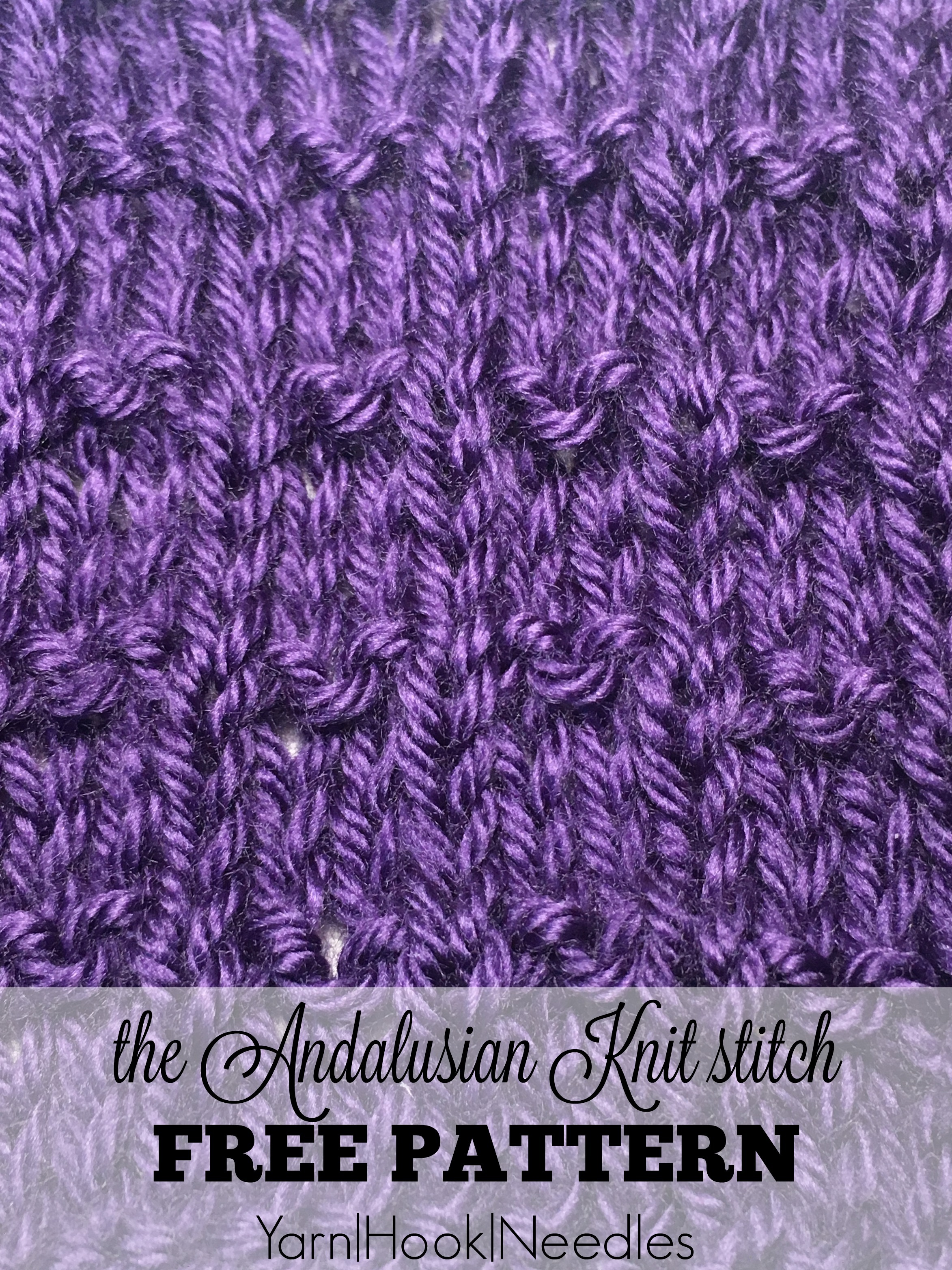 The Andalusian Knit Stitch With Free Pattern Yarn Hook Needles
