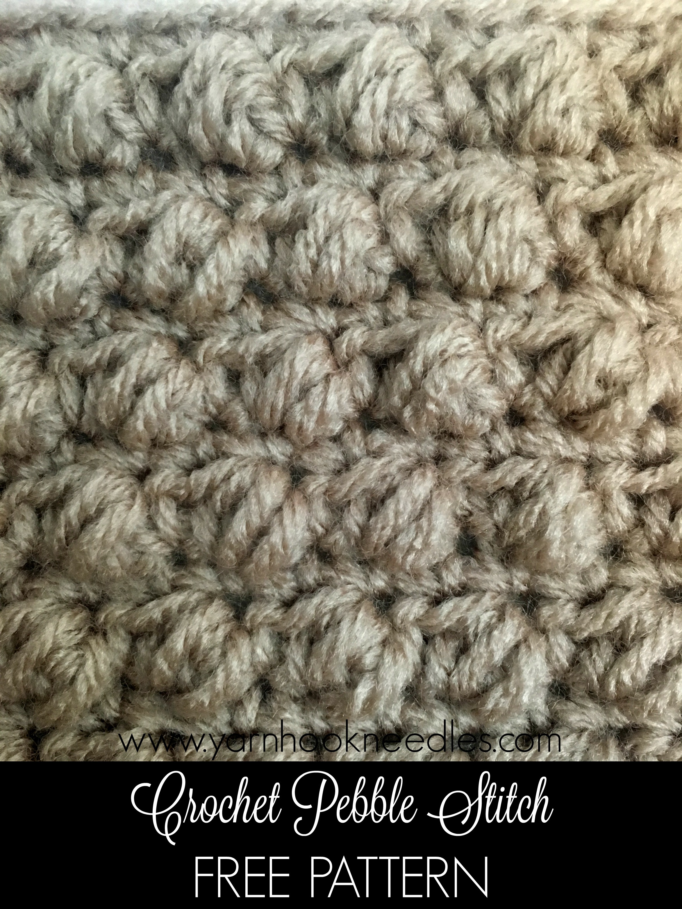 Crochet Pebble Stitch with FREE Pattern! - Yarn|Hook|Needles
