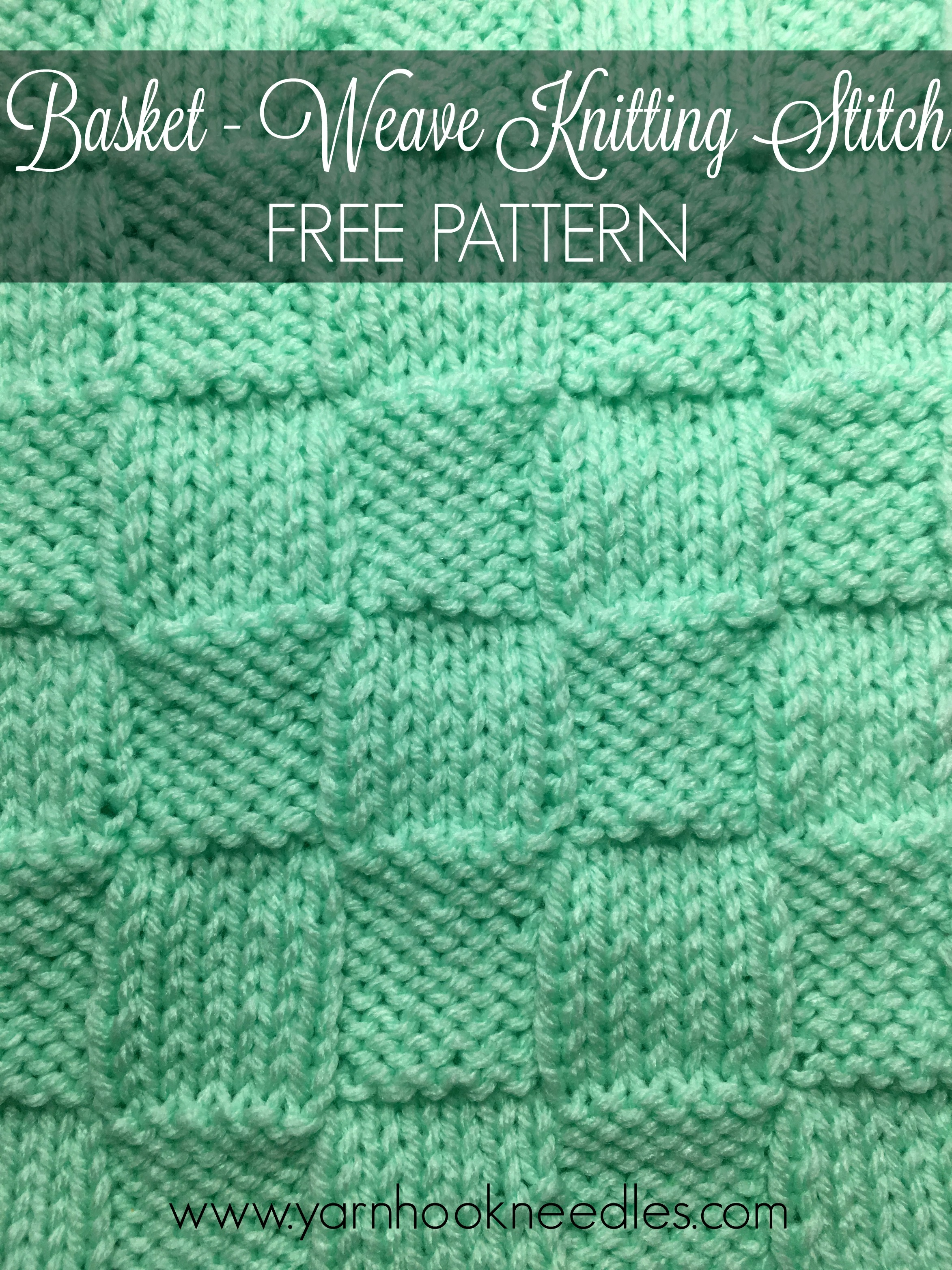 Basket Weave Knit Stitch with FREE Pattern! - Yarn|Hook|Needles