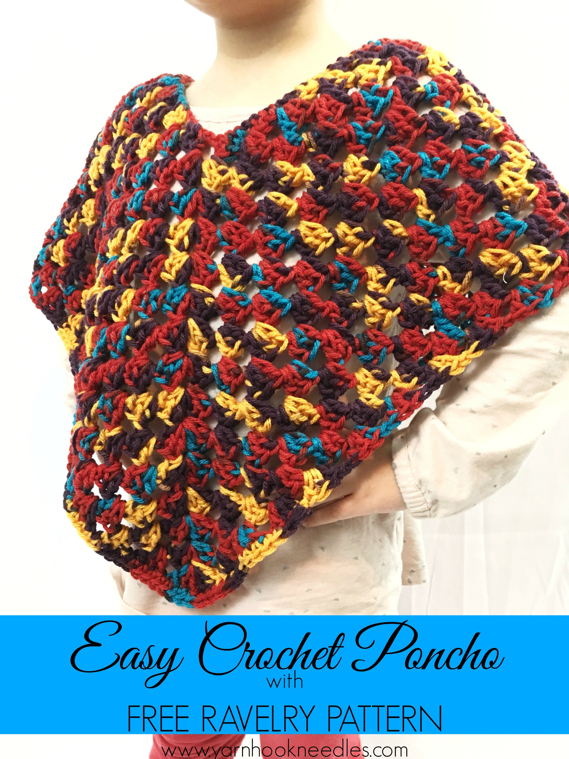 Easy Crochet Poncho with FREE Ravelry Pattern! - Yarn|Hook|Needles